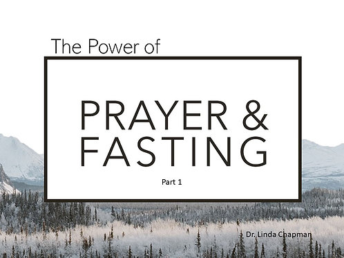 """The Power of Prayer and Fasting"""