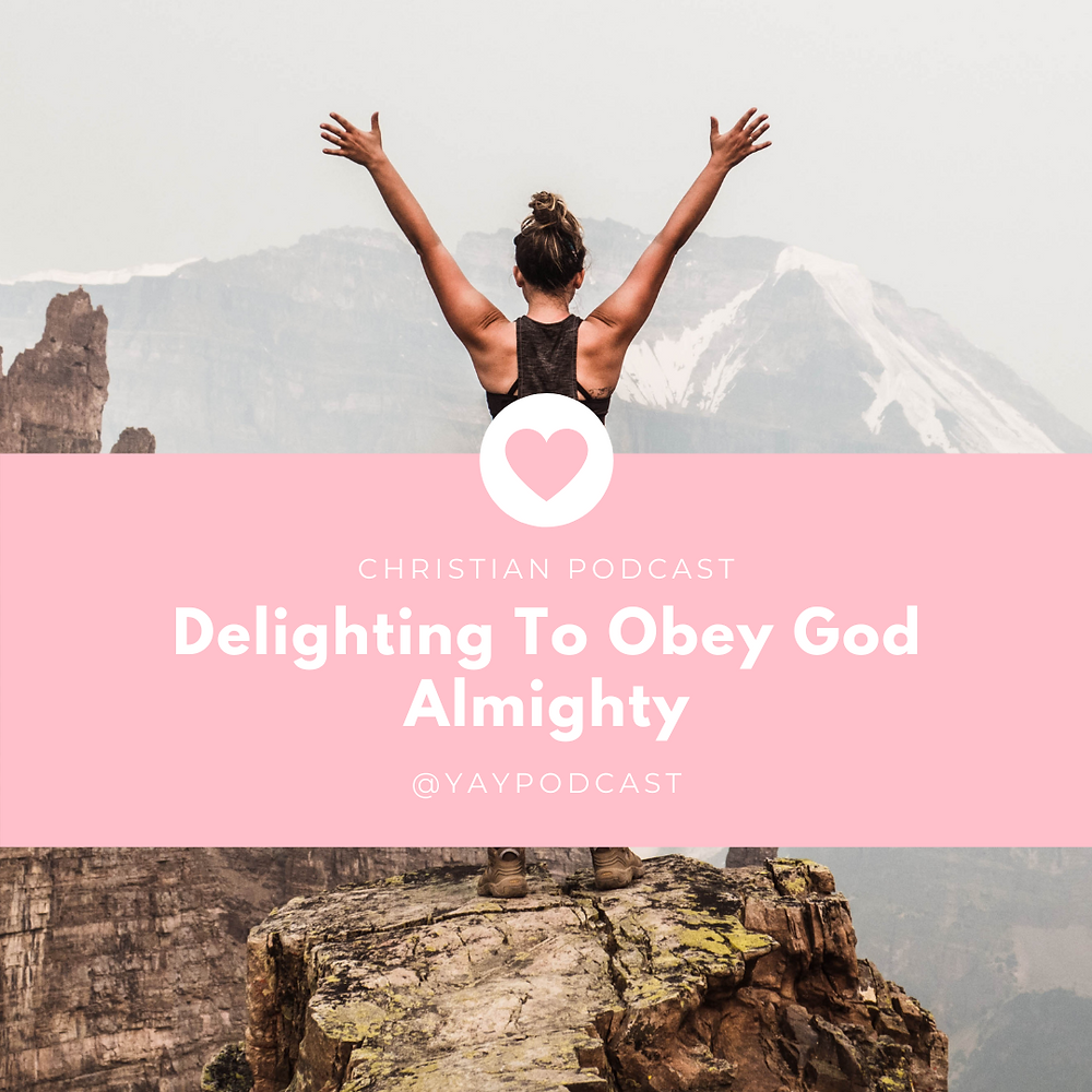 Obey God Almighty Christian podcast graphic by You Are You podcast by The Yay Project by Jenni Lien