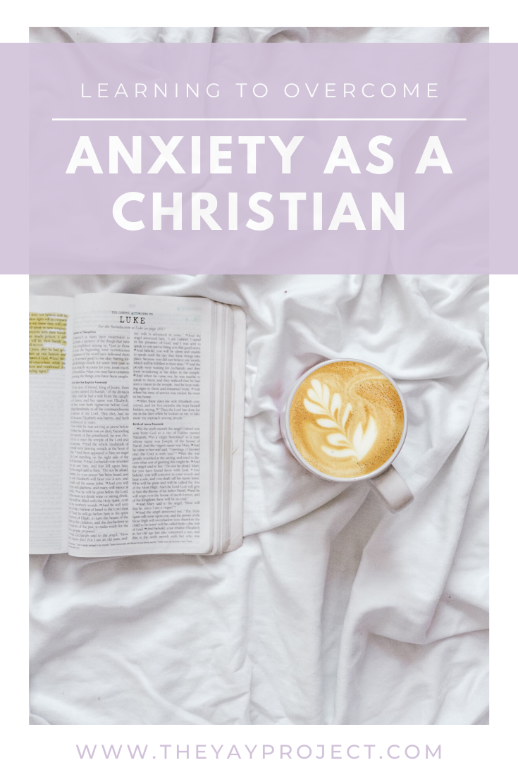 Christian blog graphic on overcoming anxiety by The Yay Project