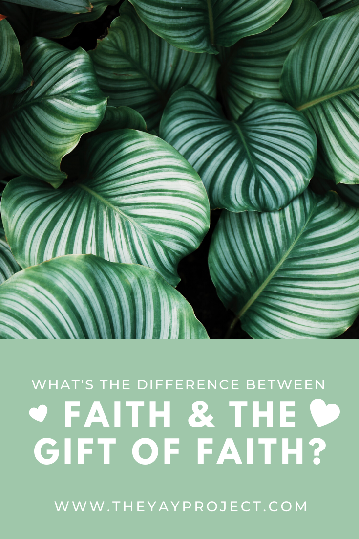 Christian blog on the gift of faith by The Yay Project