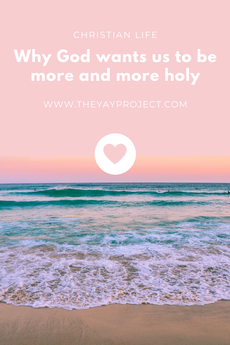 Christian blog on the importance of holiness by Jenni Lien of The Yay Project