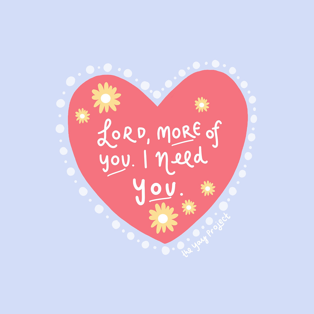 Heart love art I need God by The Yay Project by Jenni Lien