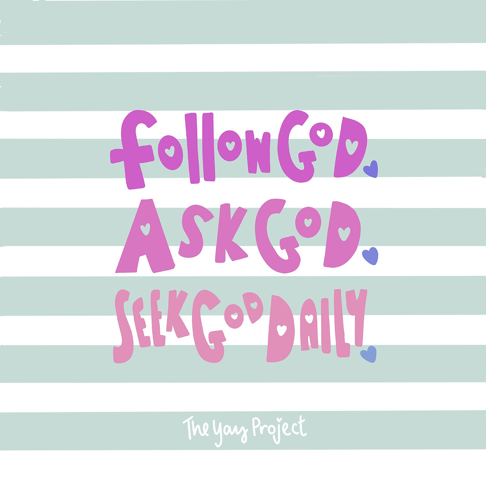 Christian graphic about following God by The Yay Project Jenni Lien