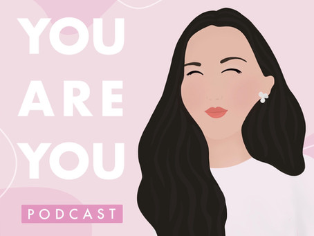 Introducing the You Are You Podcast