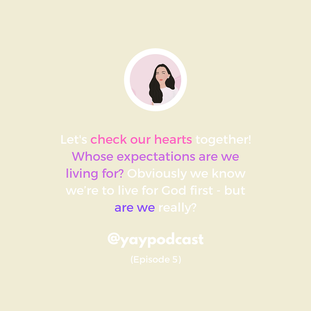 "Christian blog graphic for You Are You podcast Episode 5 ""Whose Expectations Are We Trying to Meet?"" by The Yay Project Jenni Lien"