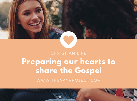Preparing Our Hearts to Share the Gospel