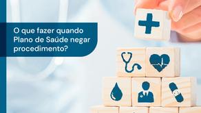 Plano de Saúde negou procedimento, o que fazer?