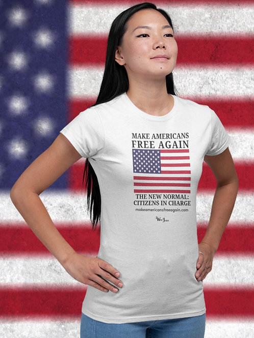 Make Americans Free Again. New Normal: Citizens In Charge – White women's short sleeve crew neck t-shirt
