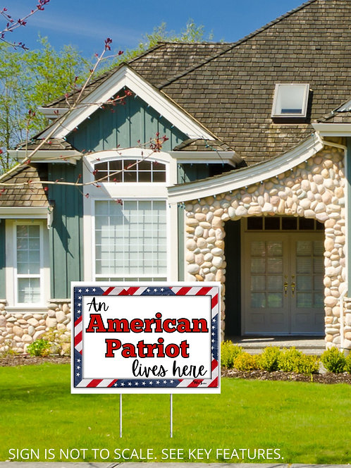 """An American Patriot Lives Here 18""""x24"""" yard sign. Patriot yard sign. Patriotism. Constitution.  Liberty Freedom"""