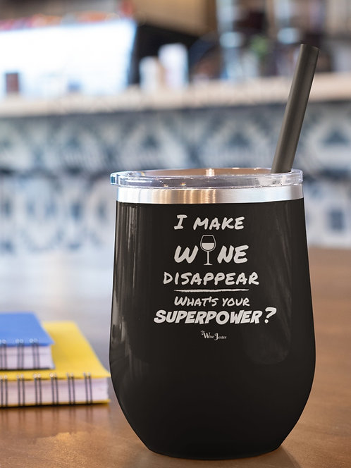 I make wine disappear what's your superpower? Polar Camel Wine Tumbler 12 oz - black