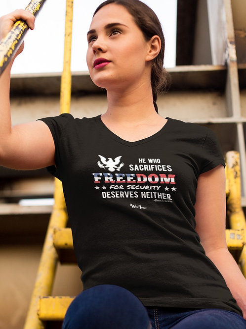 Limited Edition - He who sacrifices freedom for security, deserves neither. Black women's short sleeve v-neck t-shirt
