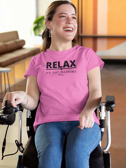 Relax. It's Just Allergies. Woman in wheelchair wearing solid hot pink women's short sleeve crew neck t-shirt.