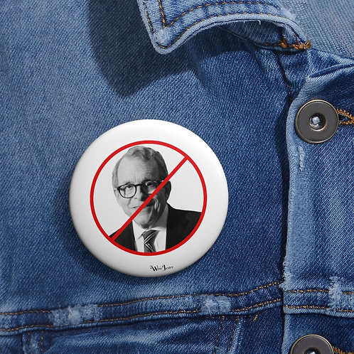 Just Say No to DeWine -photo of Ohio Governor, Mike DeWine - 2 inch round white metal button pin with steel safety pin