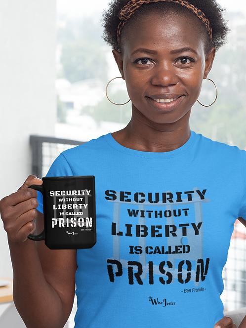 Security without liberty is called prison. Ben Franklin. 15 ounce black ceramic mug. Scamdemic. Patriot mug. Freedom mug.