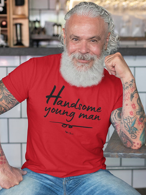 Handsome young man. Red men's short sleeve crew neck t-shirt. Sarcastic t-shirt. Gift for husband. Gift for son. Gift for dad