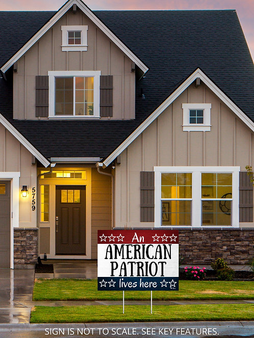 "An American Patriot Lives Here 18""x24"" custom yard sign. Patriot yard sign. Patriotism. Constitution.  Liberty Freedom"