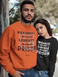 Security Without Liberty Is Called Prison 🗝️ - Unisex Crewneck Sweatshirt