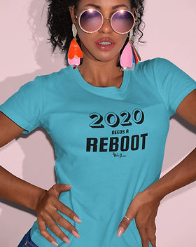 2020 Needs A Reboot woman in turquoise s