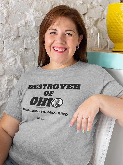 Destroyer of Ohio. Governor Mike DeWine. Small Man - Big Ego - RINO. Sport grey unisex short sleeve crew neck t-shirt