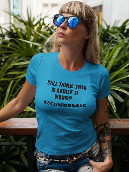 Still think this is about a virus? #SCAMDEMIC – Solid turquoise blue women's short sleeve crew neck t-shirt