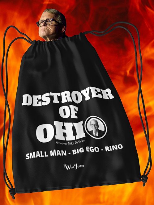 Destroyer of Ohio. Governor Mike DeWine. Small Man - Big Ego - black drawstring bag with zipper pouch - RINO