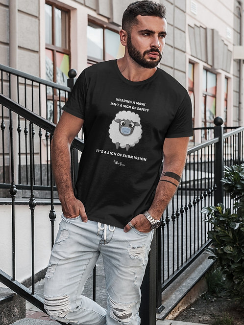 Wearing a mask isn't a sign of safety, It's a sign of submission. Black men's short sleeve crew neck t-shirt