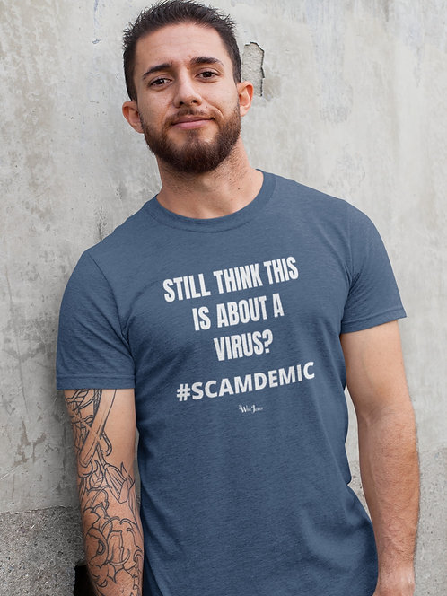 Still think this is about a virus? #SCAMDEMIC – Heather navy blue men's short sleeve crew neck t-shirt