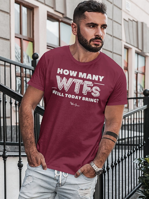 How many WTFs will today bring? Maroon red men's short sleeve crew neck t-shirt