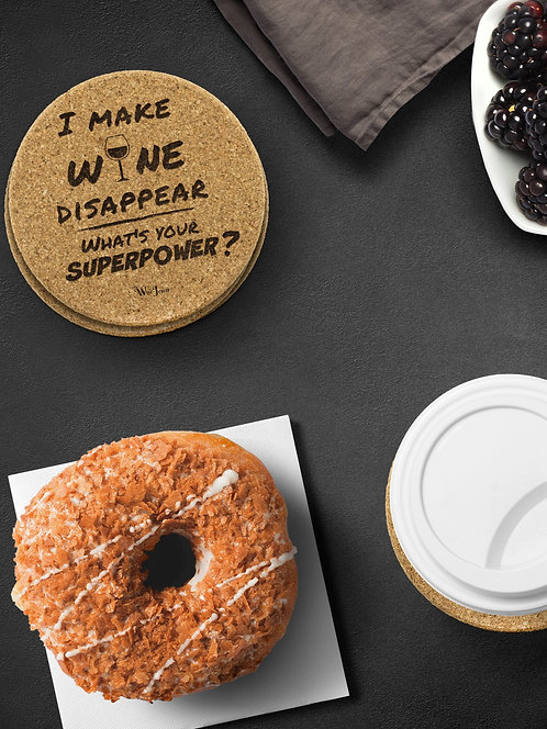 I make wine disappear, what's your superpower? Round Cork Coasters – Set of 4