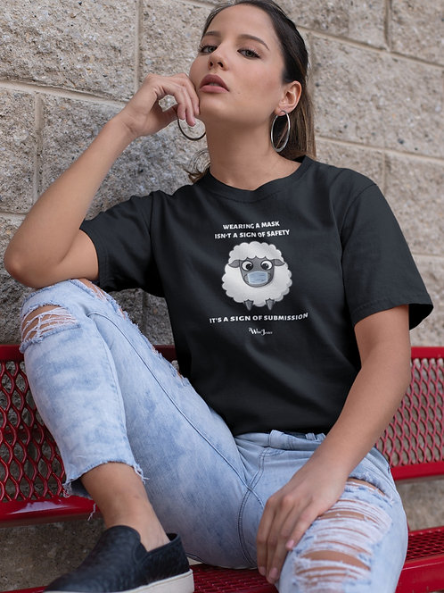 Wearing a mask isn't a sign of safety, It's a sign of submission. Black unisex short sleeve crew neck t-shirt