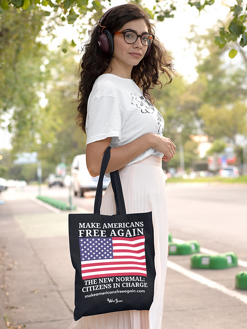Make Americans Free Again. New Normal: Citizens In Charge. Black 18 inch polyester tote bag