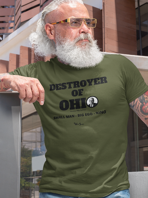 Destroyer of Ohio. Governor Mike DeWine. Small Man - Big Ego - RINO. Olive men's short sleeve crew neck t-shirt