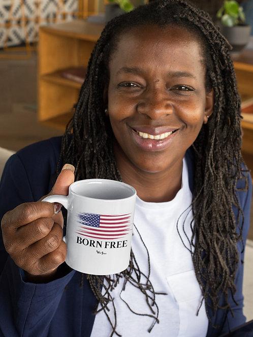 Born Free. Freedom. Liberty. Constitution. Freedom over tyranny. COVID. Patriotism. Patriotic. White 11 ounce ceramic mug