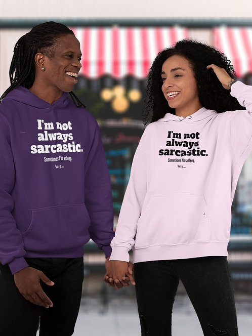 I'm not always sarcastic. Sometimes I'm asleep. Purple unisex long sleeve pullover hoodie with kangaroo pouch pockets