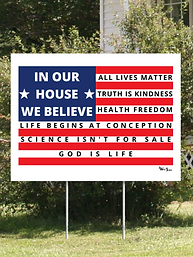In our house we believe yard sign