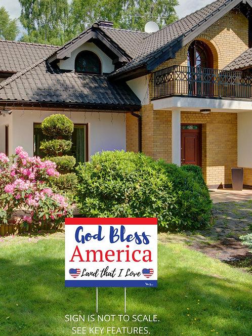 "God Bless America Land That I Love  18""x24"" yard sign. Patriot yard sign. Patriotism. Constitution. God yard sign."