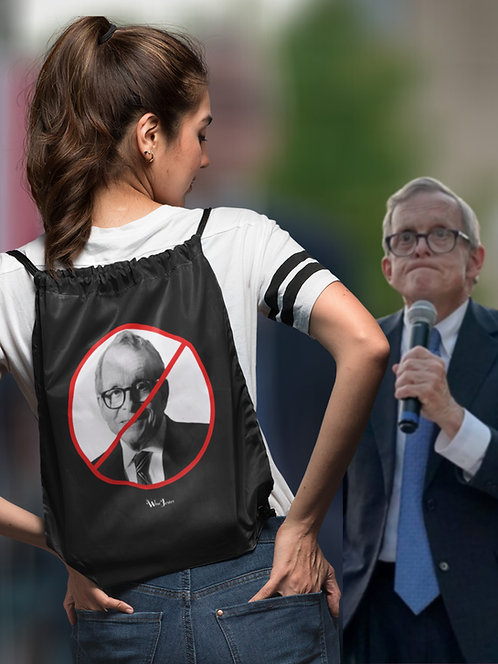 Just Say No To DeWine (Photo on bag is of Ohio Governor, Mike DeWine) - Black drawstring bag with zipper pocket