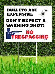 Don't Expect A Warning Shot- No Trespassing_edited.jpg
