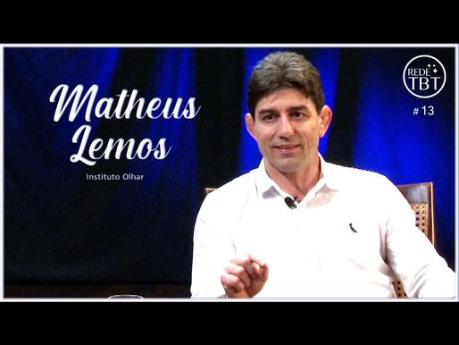 Matheus Lemos   Programa TBT #13