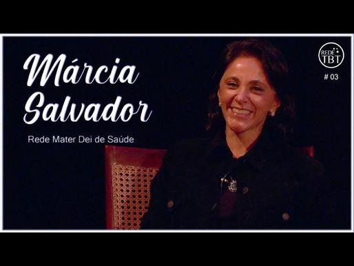 Dra. Márcia Salvador no Programa TBT