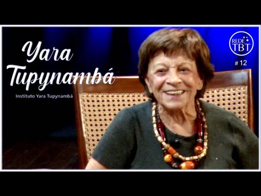 Yara Tupynambá   Programa TBT #12
