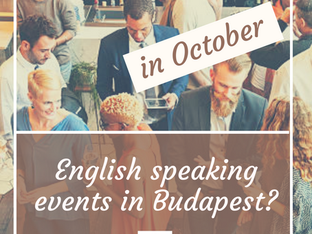 October - English speaking events in Budapest