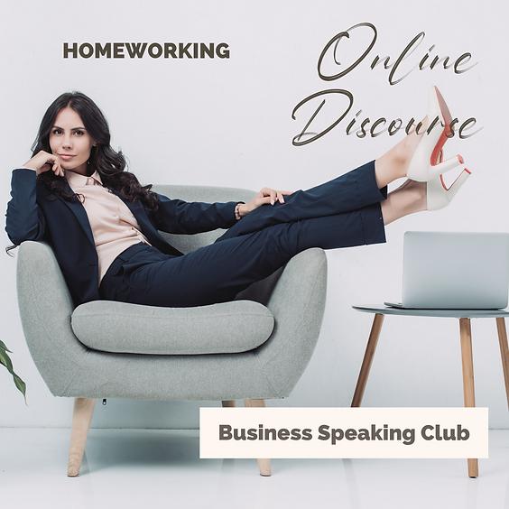 Business Speaking Club - Homeworking