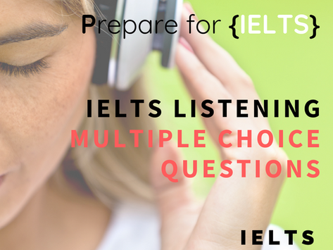 IELTS Listening - Multiple Choice