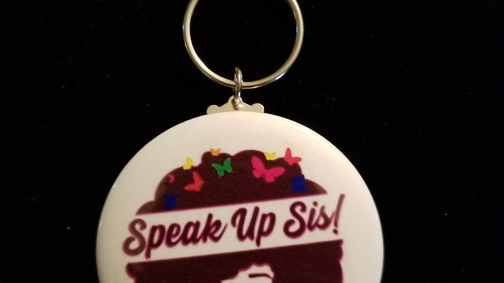 Speak up Sis! Keychain