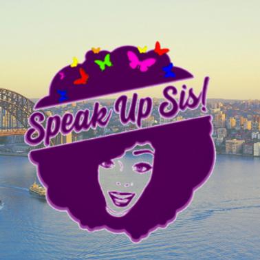 Speak up Sis! 1st Anniversary Celebration