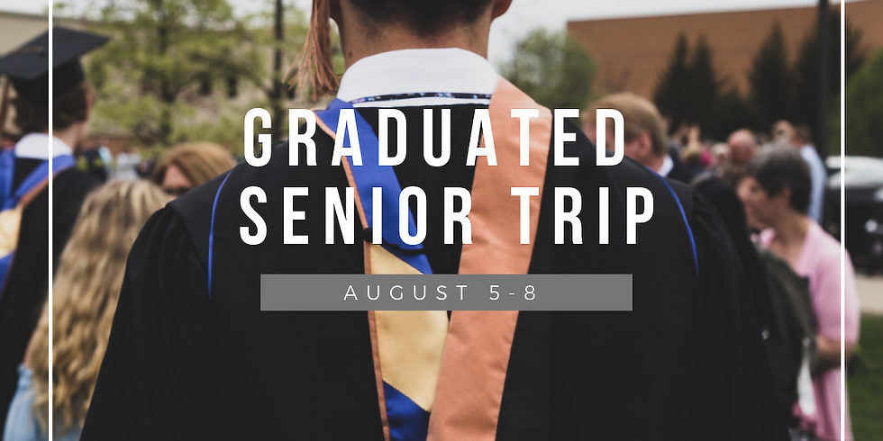 Graduated Senior Trip