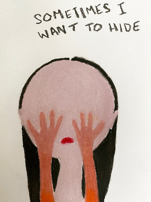 Sometimes I Want To Hide
