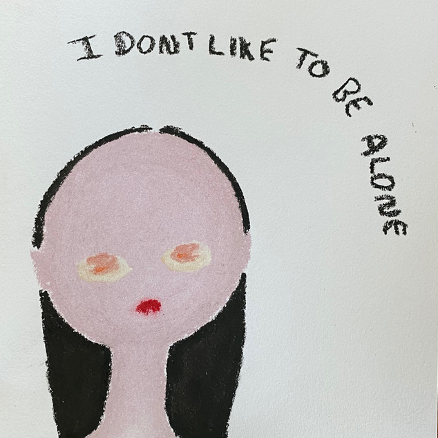 I Dont Like To Be Alone