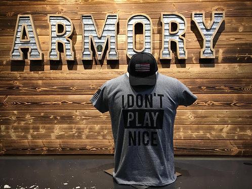 I Don't Play Nice - T shirt
